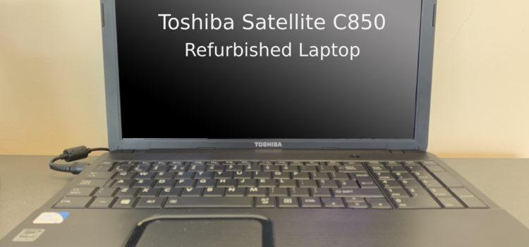 Toshiba Satellite C850 Refurbished Laptop – £150 inc VAT – NOW SOLD